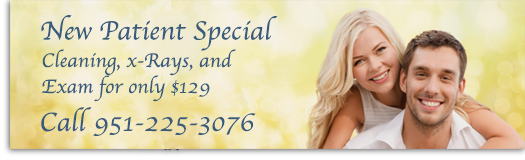 New Patient Special - cleaning, x-rays, and exampe for only $129 - call 951-225-3076
